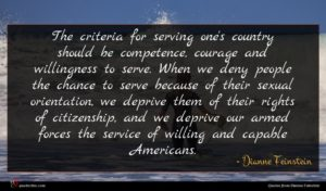Dianne Feinstein quote : The criteria for serving ...
