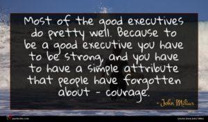 John Milius quote : Most of the good ...