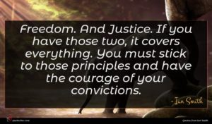 Ian Smith quote : Freedom And Justice If ...