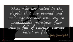 Emily Greene Balch quote : Those who are rooted ...