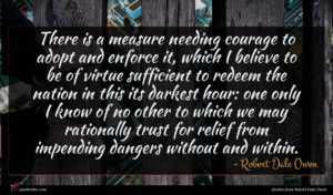 Robert Dale Owen quote : There is a measure ...