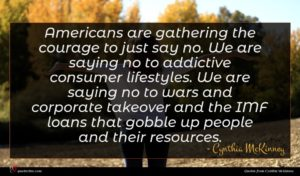 Cynthia McKinney quote : Americans are gathering the ...