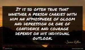 James Keller quote : It is so often ...
