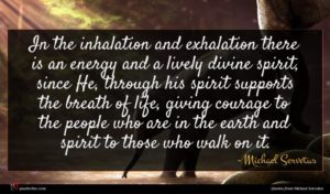 Michael Servetus quote : In the inhalation and ...