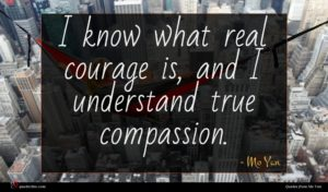 Mo Yan quote : I know what real ...