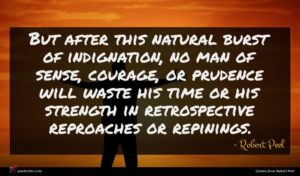 Robert Peel quote : But after this natural ...