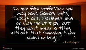 Frank Capra quote : In our film profession ...