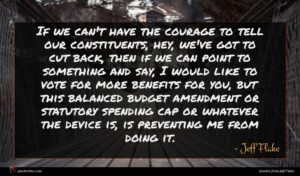 Jeff Flake quote : If we can't have ...
