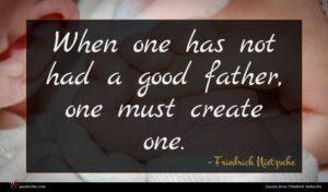 Friedrich Nietzsche quote : When one has not ...