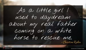 Christine Keeler quote : As a little girl ...