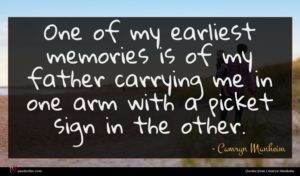 Camryn Manheim quote : One of my earliest ...
