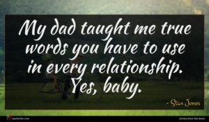 Star Jones quote : My dad taught me ...