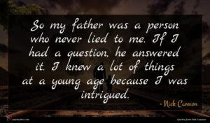 Nick Cannon quote : So my father was ...