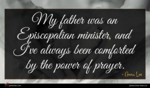 Anna Lee quote : My father was an ...