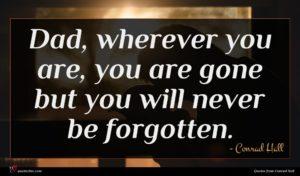 Conrad Hall quote : Dad wherever you are ...