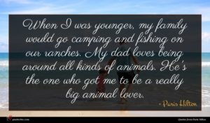 Paris Hilton quote : When I was younger ...