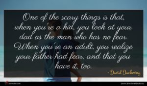 David Duchovny quote : One of the scary ...