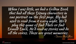 Danica McKellar quote : When I was little ...