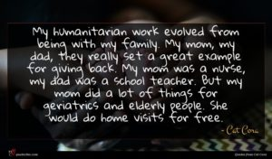 Cat Cora quote : My humanitarian work evolved ...