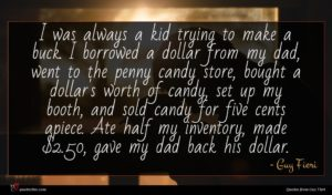 Guy Fieri quote : I was always a ...