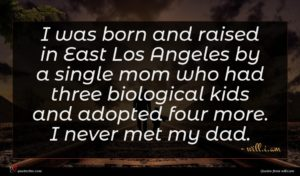 will.i.am quote : I was born and ...