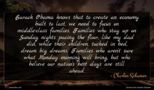Charles Schumer quote : Barack Obama knows that ...