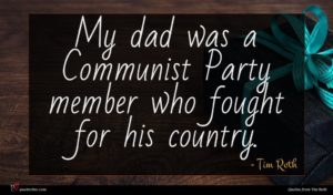 Tim Roth quote : My dad was a ...