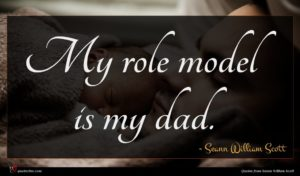 Seann William Scott quote : My role model is ...