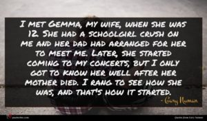 Gary Numan quote : I met Gemma my ...