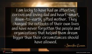 Jennifer Garner quote : I am lucky to ...