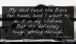 Pamela Anderson quote : My dad read the ...