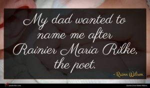 Rainn Wilson quote : My dad wanted to ...