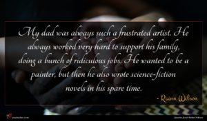 Rainn Wilson quote : My dad was always ...
