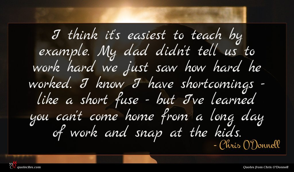 I think it's easiest to teach by example. My dad didn't tell us to work hard we just saw how hard he worked. I know I have shortcomings - like a short fuse - but I've learned you can't come home from a long day of work and snap at the kids.