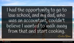 Curtis Stone quote : I had the opportunity ...