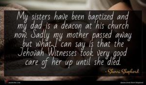 Sherri Shepherd quote : My sisters have been ...