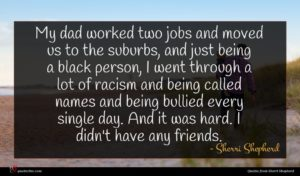 Sherri Shepherd quote : My dad worked two ...