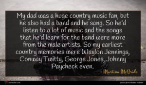 Martina McBride quote : My dad was a ...