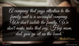 Michael Eisner quote : A company that pays ...