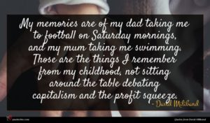 David Miliband quote : My memories are of ...