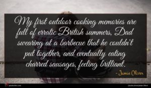 Jamie Oliver quote : My first outdoor cooking ...