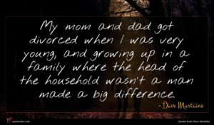 Dave Mustaine quote : My mom and dad ...