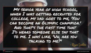 Ryan Lochte quote : My senior year of ...