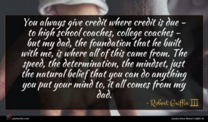 Robert Griffin III quote : You always give credit ...