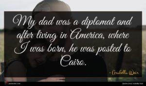 Arabella Weir quote : My dad was a ...