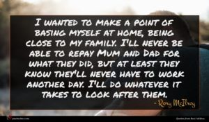 Rory McIlroy quote : I wanted to make ...