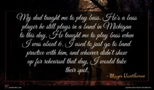 Mayer Hawthorne quote : My dad taught me ...