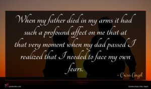 Criss Angel quote : When my father died ...