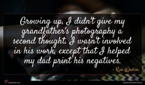 Kim Weston quote : Growing up I didn't ...