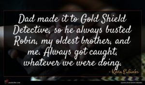 Kevin Eubanks quote : Dad made it to ...